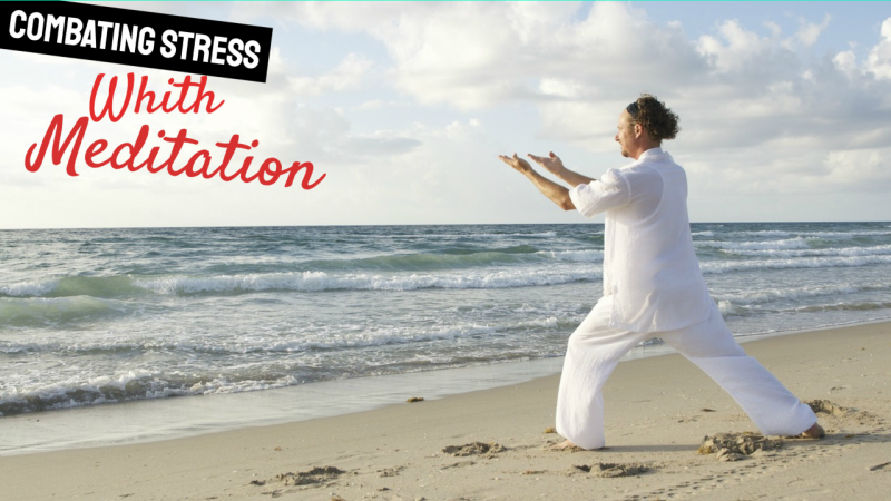 COMBATING STRESS WITH MEDITATION